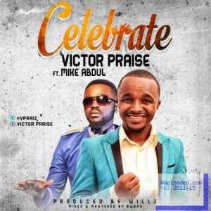 Victor Praise - Celebrate ft. Mike Abdul